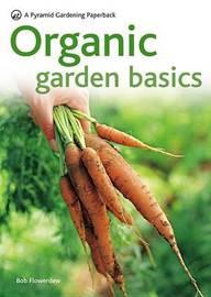 New Pyramid Organic Gardening Basics by Bob Flowerdew image