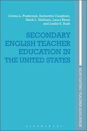 Secondary English Teacher Education in the United States by Samantha Caughlan
