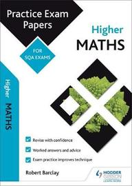 Higher Maths: Practice Papers for SQA Exams by Bob Barclay image