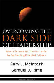 Overcoming the Dark Side of Leadership by Gary L. McIntosh