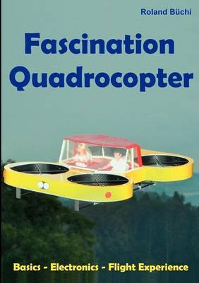 Fascination Quadrocopter by Roland B Chi