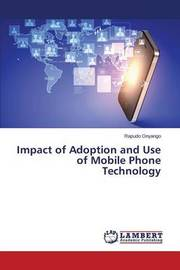 Impact of Adoption and Use of Mobile Phone Technology by Onyango Rapudo