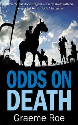 Odds On Death by Graeme Roe