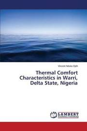 Thermal Comfort Characteristics in Warri, Delta State, Nigeria by Ojeh Vincent Nduka