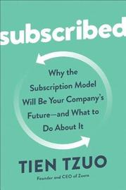 Subscribed by Tien Tzuo