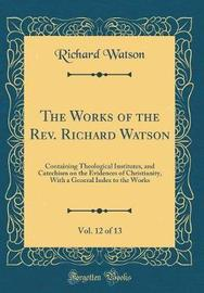 The Works of the Rev. Richard Watson, Vol. 12 of 13 by Richard Watson image
