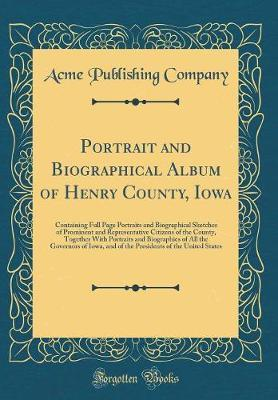 Portrait and Biographical Album of Henry County, Iowa by Acme Publishing Company image