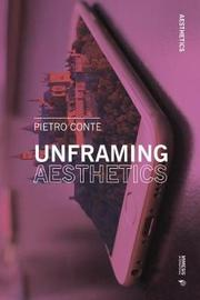 Unframing Aesthetics by Pietro Conte