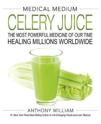Medical Medium Celery Juice by Anthony William