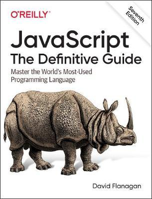 JavaScript - The Definitive Guide, 7e by David Flanagan
