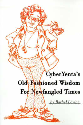 Cyberyenta's Old-Fashioned Wisdom for Newfangled Times by Rachel Levine image