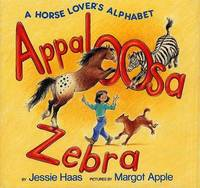 Appaloosa Zebra: A Horse Lover's Alphabet by Jessie Haas image