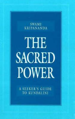 The Sacred Power by Swami Kripananda