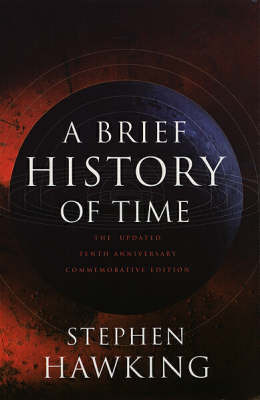 A Brief History of Time: From the Big Bang to Black Holes by Stephen Hawking