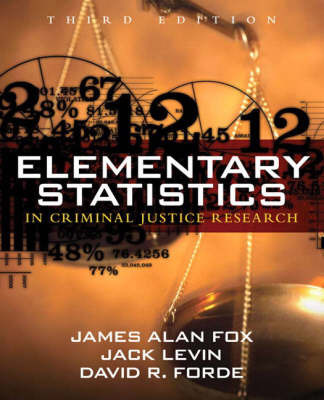Elementary Statistics in Criminal Justice Research by James Alan Fox