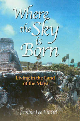 Where the Sky is Born by Jeanine Lee Kitchel