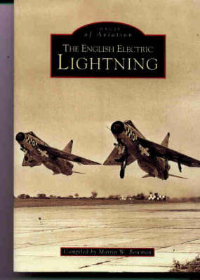 The English Electric Lightning by Martin Bowman