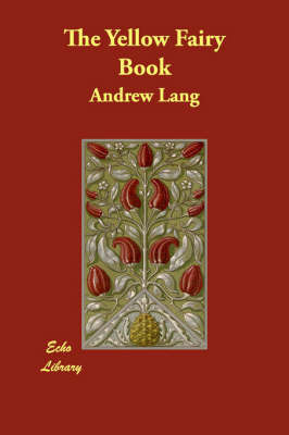 The Yellow Fairy Book by Andrew Lang (Senior Lecturer in Law, London School of Economics)