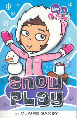 Snow Play by Claire Saxby