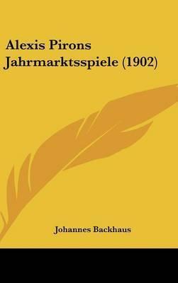 Alexis Pirons Jahrmarktsspiele (1902) by Johannes Backhaus