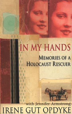 In My Hands: Memories of a Holocaust Rescuer by Irene Gut Opdyke image