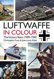 The Luftwaffe in Colour by Christophe Cony