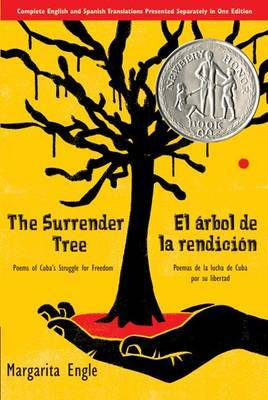 The Surrender Tree/El Arbol de La Rendicion by Margarita Engle