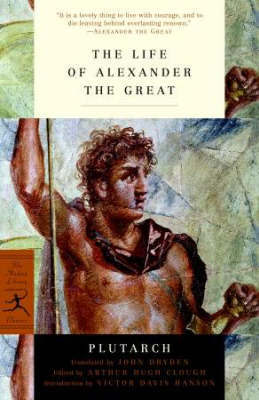 Mod Lib The Life Of Alexander The Great by . Plutarch