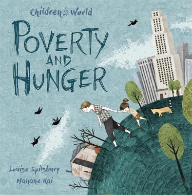 Children in Our World: Poverty and Hunger by Louise Spilsbury