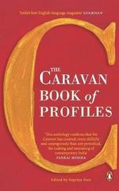 The Caravan Book of Profiles by Supriya Nair