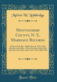 Montgomery County, N. Y., Marriage Records by Melvin W Lethbridge image