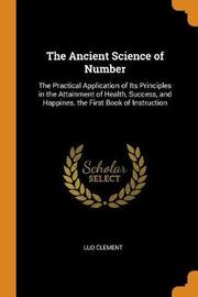 The Ancient Science of Number by Luo Clement