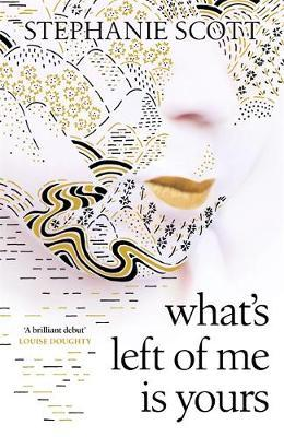 What's Left of Me is Yours by Stephanie Scott
