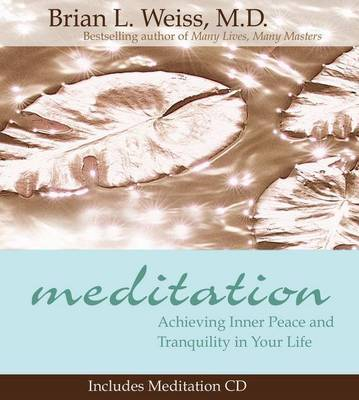 Meditation: Achieving Inner Peace and Tranquility in Your Life by Brian L. Weiss image