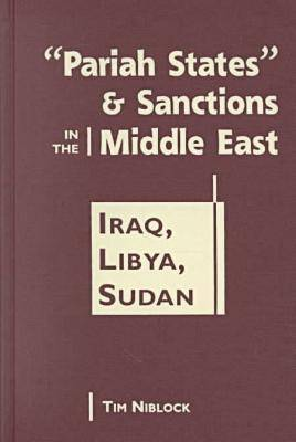 """Pariah States"""" and Sanctions in the Middle East by Timothy Niblock"""