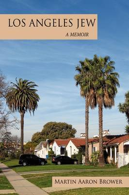Los Angeles Jew by Martin Aaron Brower