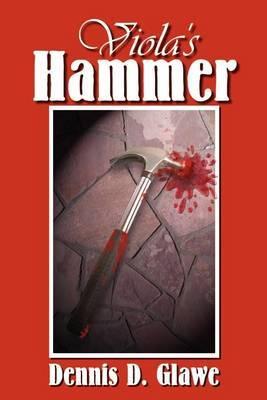 Viola's Hammer by Dennis D. Glawe