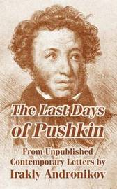 The Last Days of Pushkin from Unpublished Contemporary Letters by Irakly Andronikov image
