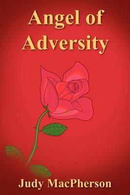 Angel of Adversity by Judy MacPherson