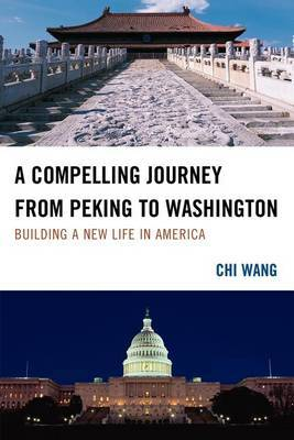 A Compelling Journey from Peking to Washington by Chi Wang