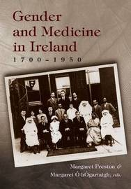 Gender and Medicine in Ireland 1700-1950 by Margaret Preston
