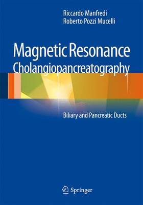 Magnetic Resonance Cholangiopancreatography (MRCP) by Riccardo Manfredi