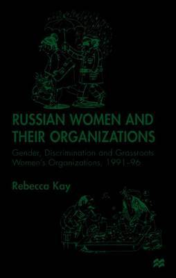 Russian Women and their Organizations by R Kay