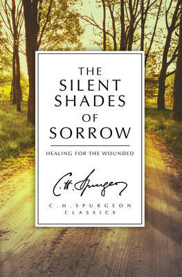 The Silent Shades of Sorrow by C.H. Spurgeon