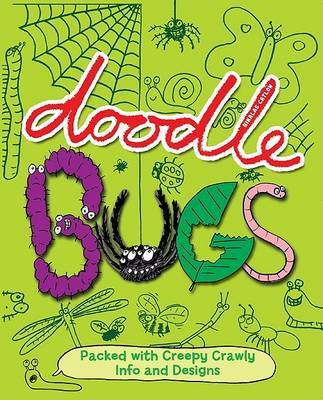 Doodle Bugs: Packed with Creepy Crawly Info and Designs