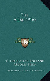 The Alibi (1916) by George Allan England