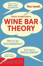 Wine Bar Theory by David Gilbertson