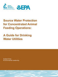 Source Water Protection for Concentrated Animal Feeding Operations by R. Gullick