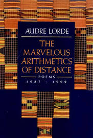 The Marvelous Arithmetics of Distance by Audre Lorde