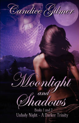 Moonlight and Shadows by Candice Gilmer